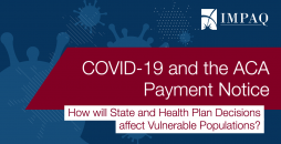 COVID-19 and the ACA Payment Notice: How will State and Health Plan Decisions affect Vulnerable Populations?